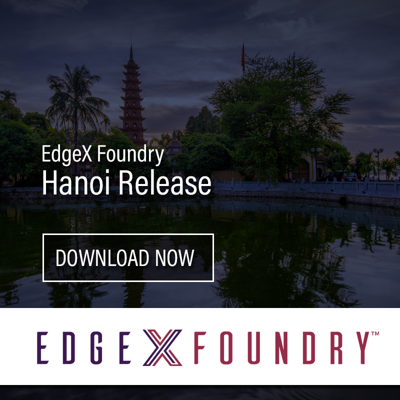 EdgeX Foundry, the Leading IoT Open Source Framework, Simplifies Deployment with the Latest Hanoi Release, New Use Cases and Ecosystem Resources - Linux Foundation