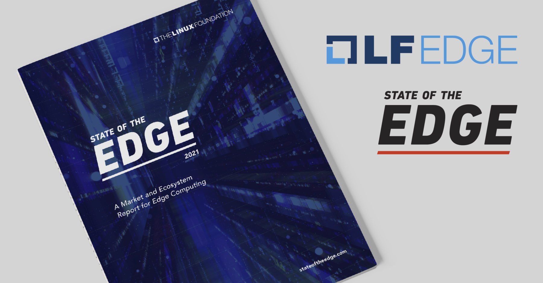 LF Edge's State of the Edge 2021 Report Predicts Global Edge Computing Infrastructure Market to be Worth Up to $800 Billion by 2028 - Linux Foundation