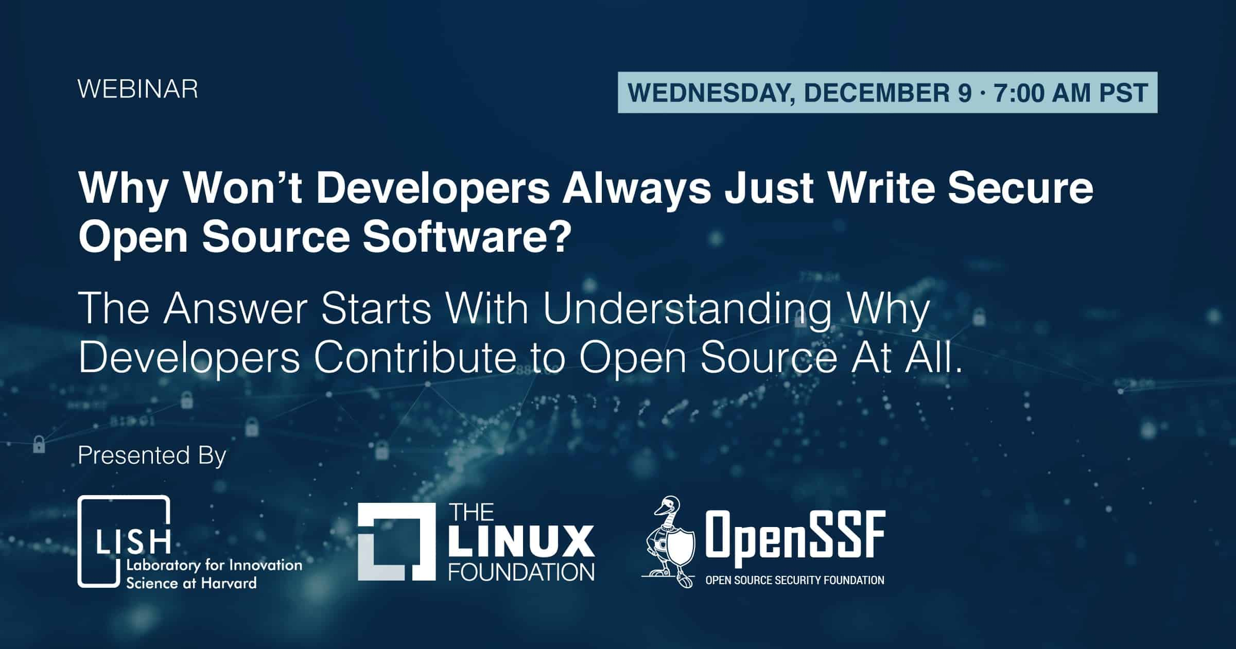 Webinar - Why Won't Developers Always Just Write Secure Open Source Software?