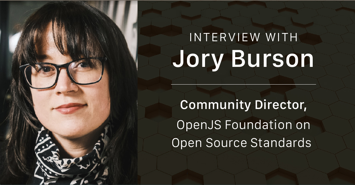 Interview with Jory Burson, Community Director, OpenJS Foundation on Open Source Standards - Linux Foundation