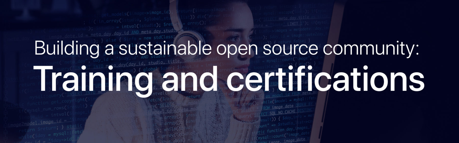 Building a sustainable open source community: training and certifications